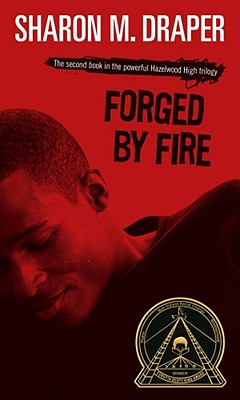 sharon draper s forged by fire a Dr sharon m draper is a new york times bestselling author who has  for  young readers, 2008) and forged by fire (simon pulse, 1998.