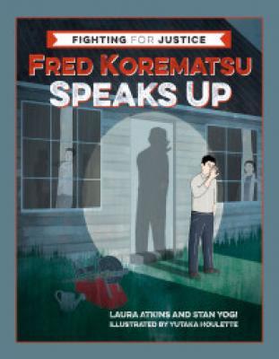 Fred Korematsu Speaks Up - Social Justice Books