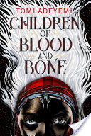 Children of Blood and Bone (Legacy of Orisha #1)