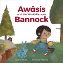 Awâsis and the World Famous Bannock