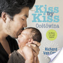 Kiss by Kiss / Ocêtôwina: A Counting Book for Families /Peyak oskan ohcih-Akitah-Masinahikan