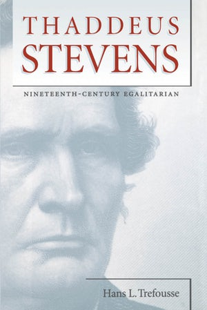 Thaddeus Stevens 9780807856666