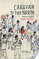 Caravana al Norte: La larga caminata de Misael / Caravan to the North: Misael's Long Walk
