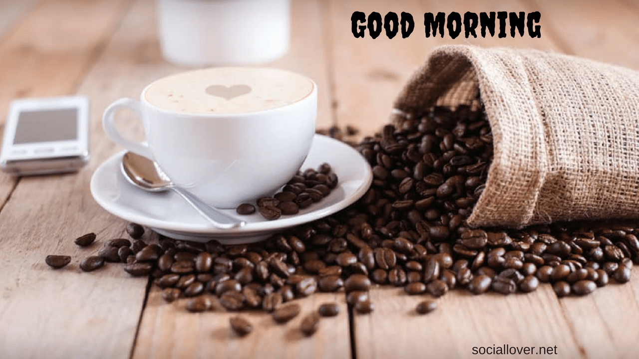 Good Morning Wishes Good Morning Coffee Wallpapers