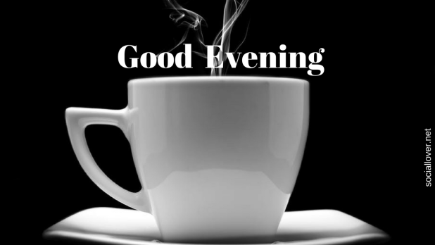Good evening tea time images