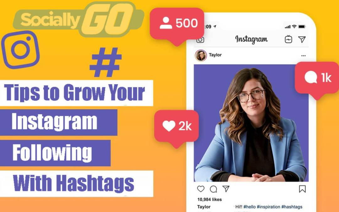 Tips to Grow Your Instagram Following With Hashtags