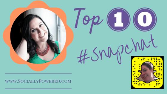 Top 10 Reasons I love Snapchat!
