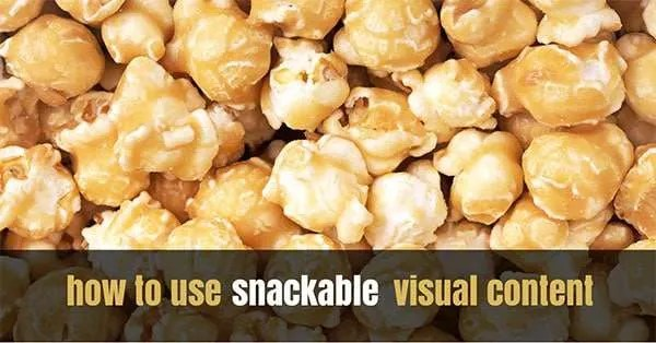 How to Use Snackable Visual Content on your Blog