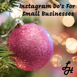 Instagram Do's for Small Businesses
