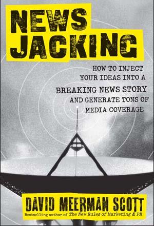Newsjacking - David Meerman Scott