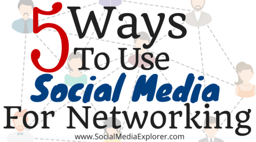 5 Ways to Use Social Media for Networking