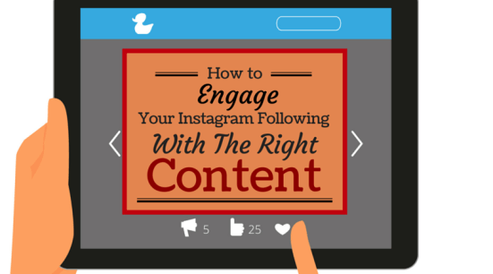 How to Engage your Instagram Following with the Right Content