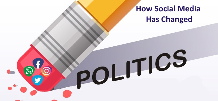 How Social Media has Changed Politics and How Can we get Benefits from it