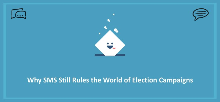 Why SMS still Rules the World of Election Campaigns