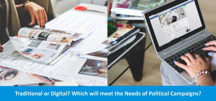 Traditional or Digital? Which will meet the Needs of Political Campaigns?