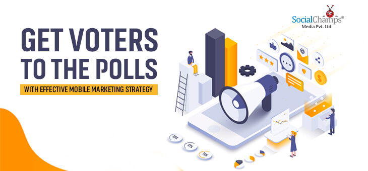 Get Voters to the Polls with Effective Mobile Marketing Strategy