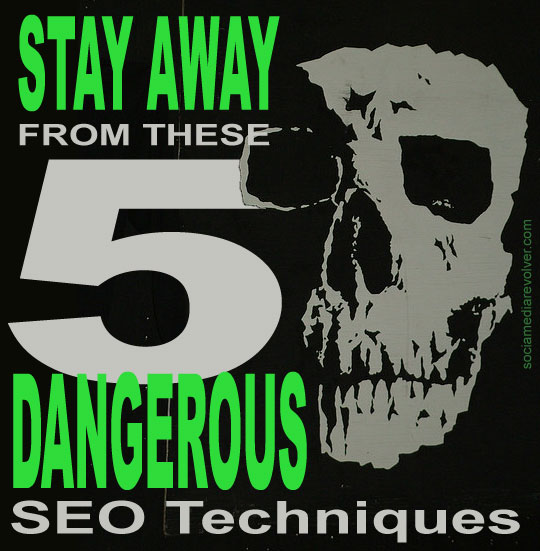 Stay Away From These 5 Dangerous SEO Techniques