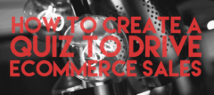 How To Create A Quiz To Drive Ecommerce Sales