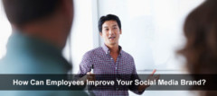 How Can Employees Improve Your Social Media Brand?