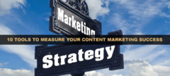 10 Tools To Measure Your Content Marketing Success