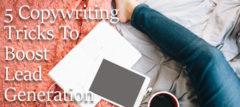 5 Copywriting Tricks To Boost Lead Generation