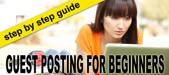 The Step By Step Guide to Guest Posting For Beginners