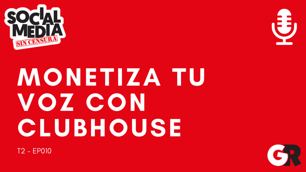 monetiza tu voz con clubhouse - social media sin censura