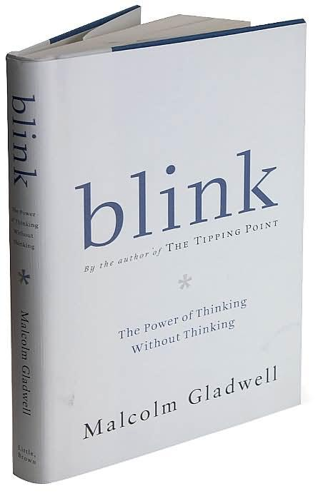 This Blog Post is inspired by the book, Blink, written by Malcom Gladwell, a personal hero of mine.