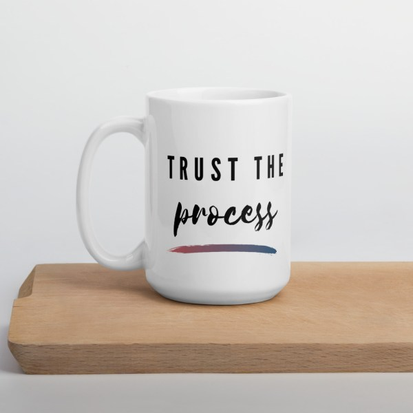 SocialOur Trust The Process Coffee Mug