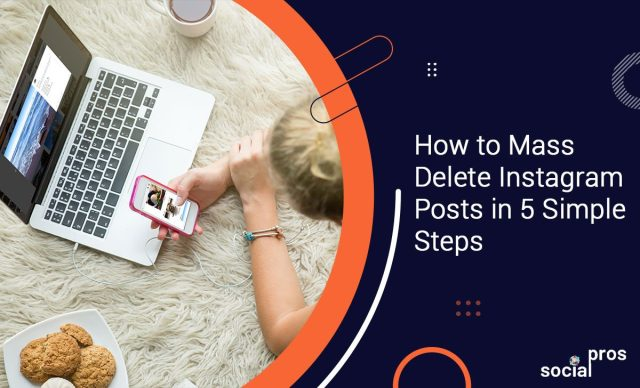 How to Mass Delete Instagram Posts with an IG Post Deleter