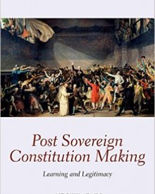Andrew Arato (2016) — Post Sovereign Constitutional Making: Learning and Legitimacy