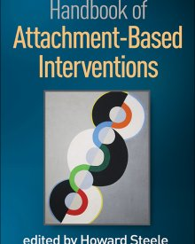 Howard Steele and Miriam Steele (coeds.) (2017) – Handbook of Attachment-Based Interventions