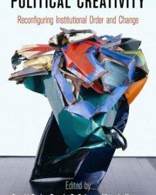 Victoria Hattam et al. (2013) — Political Creativity: Reconfiguring Institutional Order and Change
