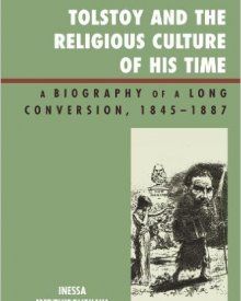 Inessa Medzhibovskaya (2008) — Tolstoy and the Religious Culture of His Time: A Biography of a Long Conversion, 1845–1885