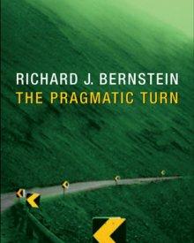 Richard J. Bernstein (2010) — The Pragmatic Turn