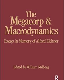 William Milberg (1992) – The Megacorp and Macrodynamics: Essays in Memory of Alfred Eichner: Essays in Memory of Alfred Eichner