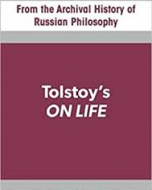 Inessa Medzhibovskaya (2019) – Tolstoy's On Life: From the Archival History of Russian Philosophy