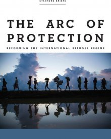 Alex Aleinikoff (2019) – The Arc of Protection: Reforming the International Refugee Regime