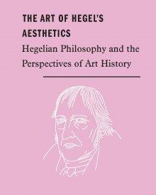 Paul Kottman (2018) – The Art of Hegel's Aesthetics