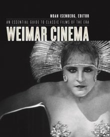 Noah Isenberg (2009) — Weimar Cinema: An Essential Guide to Classic Films of the Era