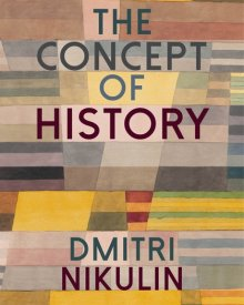 Dmitri Nikulin (2017) – The Concept of History