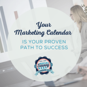 Your Marketing Calendar is Your Proven Path to Success