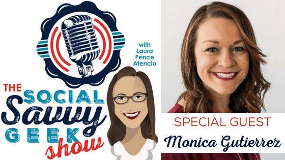 The Social Savvy Geek Show Podcast Season 3 Episode 1 Guest Monica Gutierrez