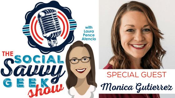 The Social Savvy Geek Show Podcast Season 3 Episode 1 Guest Monica Gutierrez