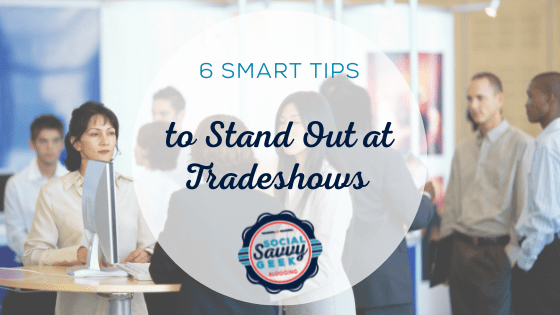 6 Smart Tips to Stand Out at Tradeshows