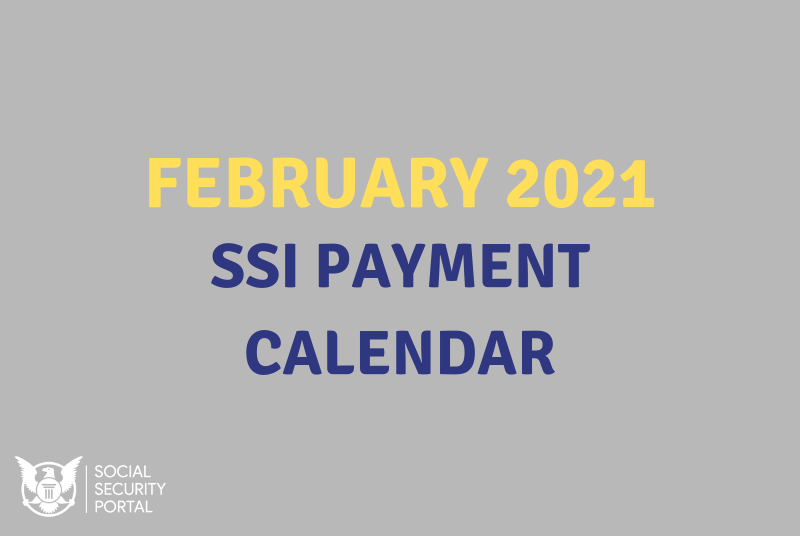 """""""When will SSI payments be in February 2021"""""""