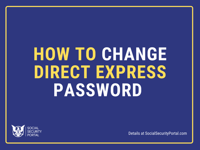 """""""How to Change Direct Express Password"""""""