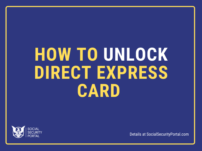 """""""How to unlock Direct Express Card"""""""
