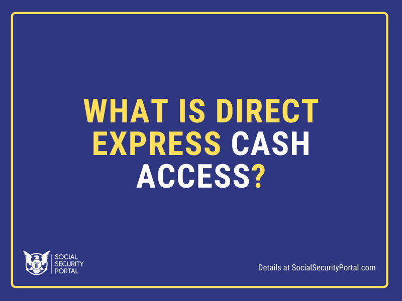 """""""What is Direct Express Cash Access"""""""