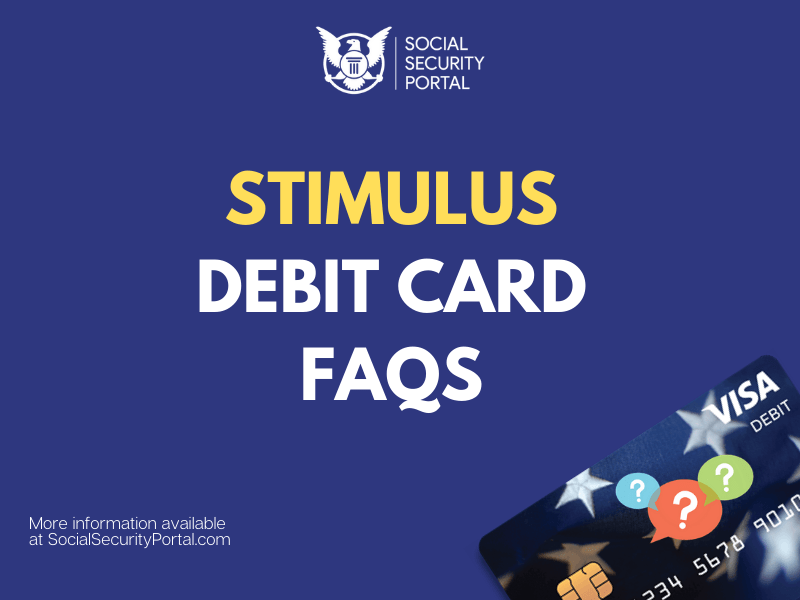 """Stimulus Debit Card FAQs"""